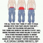 Public Service Announcement: Why Some Men Wear the Pants Low